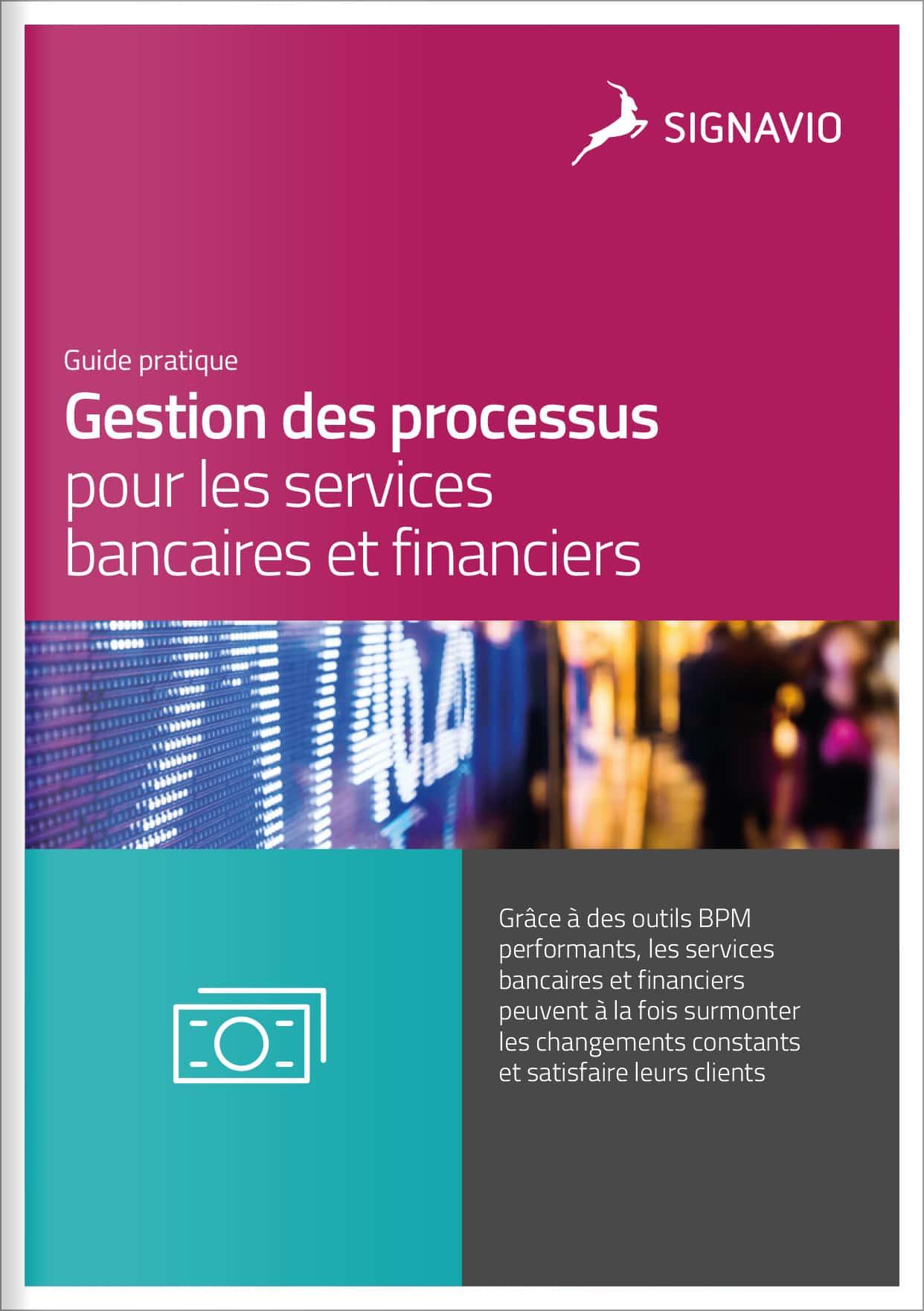 Gestion des processus pour les services bancaires et financiers