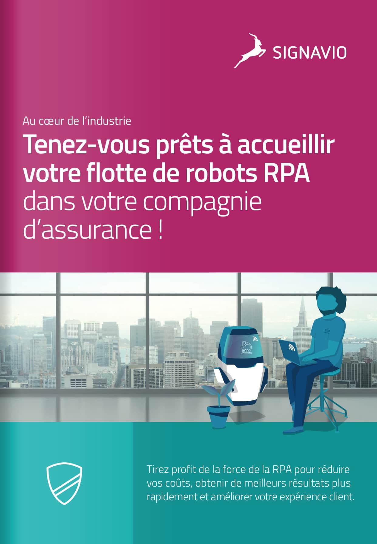 Tenez-vous prêts à accueillir votre flotte de robots RPA dans votre compagnie d'assurance