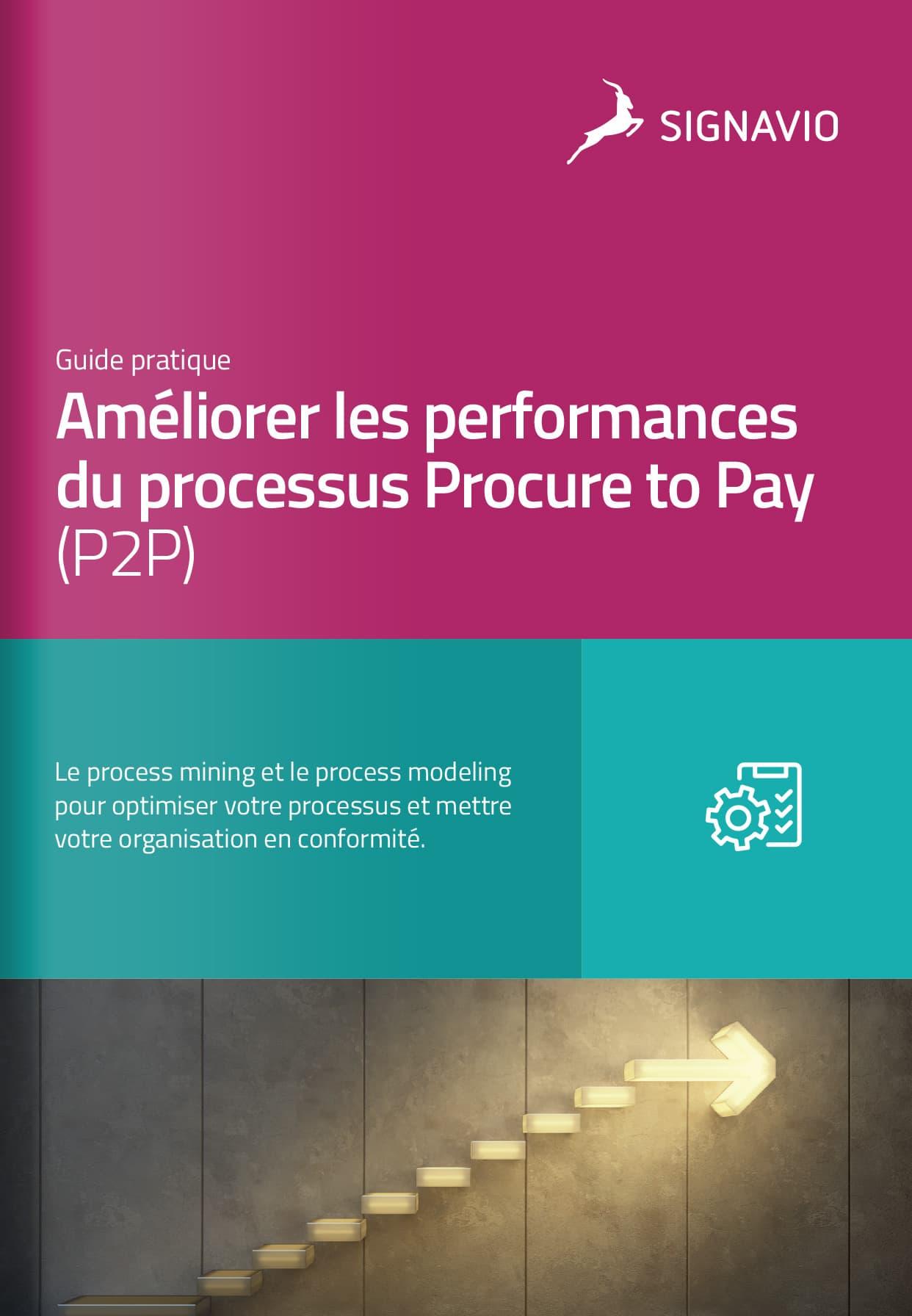 Améliorer les performances du processus Procure to Pay (P2P)