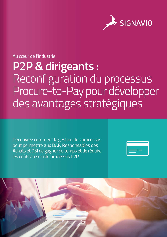 P2P & dirigeants : Reconfiguration du processus Procure-to-Pay pour développer des avantages stratégiques couverture